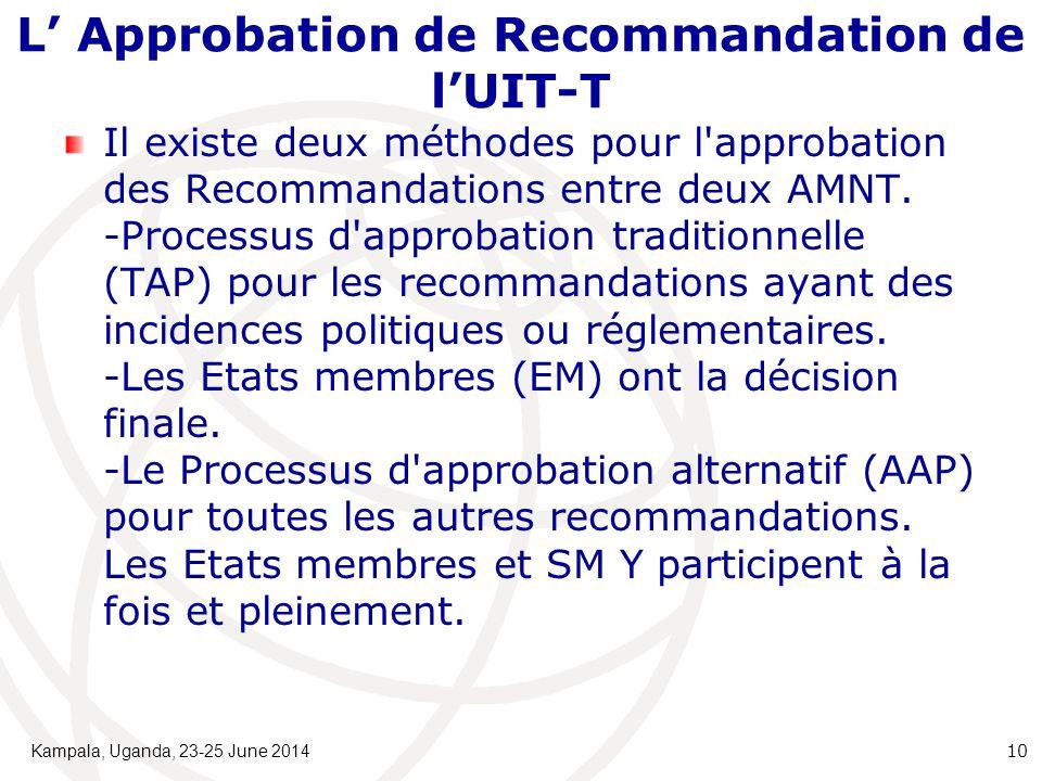 L' Approbation de Recommandation de l'UIT-T Il existe deux méthodes pour l'approbation des Recommandations entre deux AMNT. -Processus d'approbation t