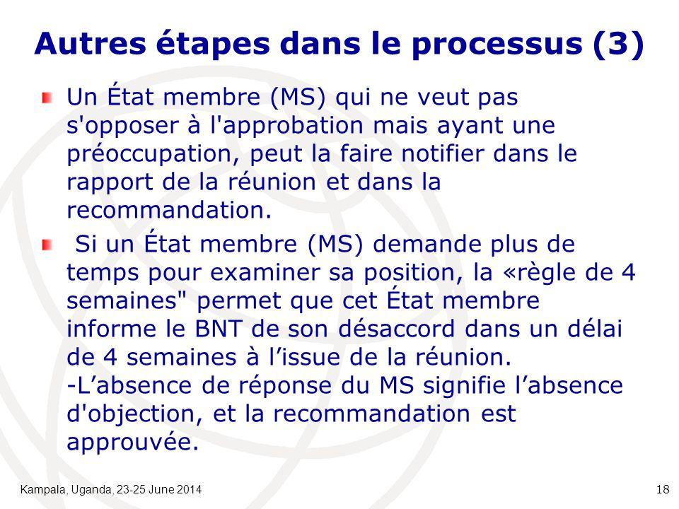 Autres étapes dans le processus (3) Un État membre (MS) qui ne veut pas s opposer à l approbation mais ayant une préoccupation, peut la faire notifier dans le rapport de la réunion et dans la recommandation.