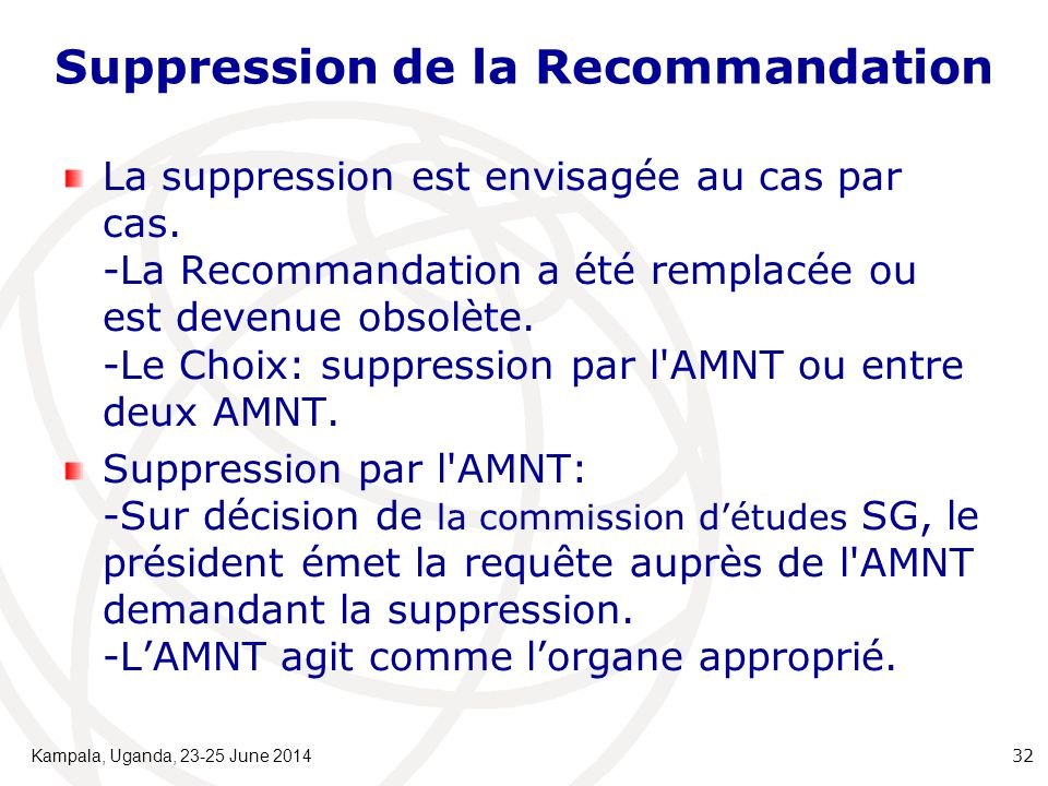 Suppression de la Recommandation La suppression est envisagée au cas par cas.
