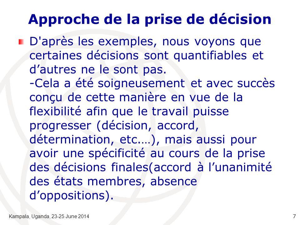 Approche de la prise de décision D après les exemples, nous voyons que certaines décisions sont quantifiables et d'autres ne le sont pas.