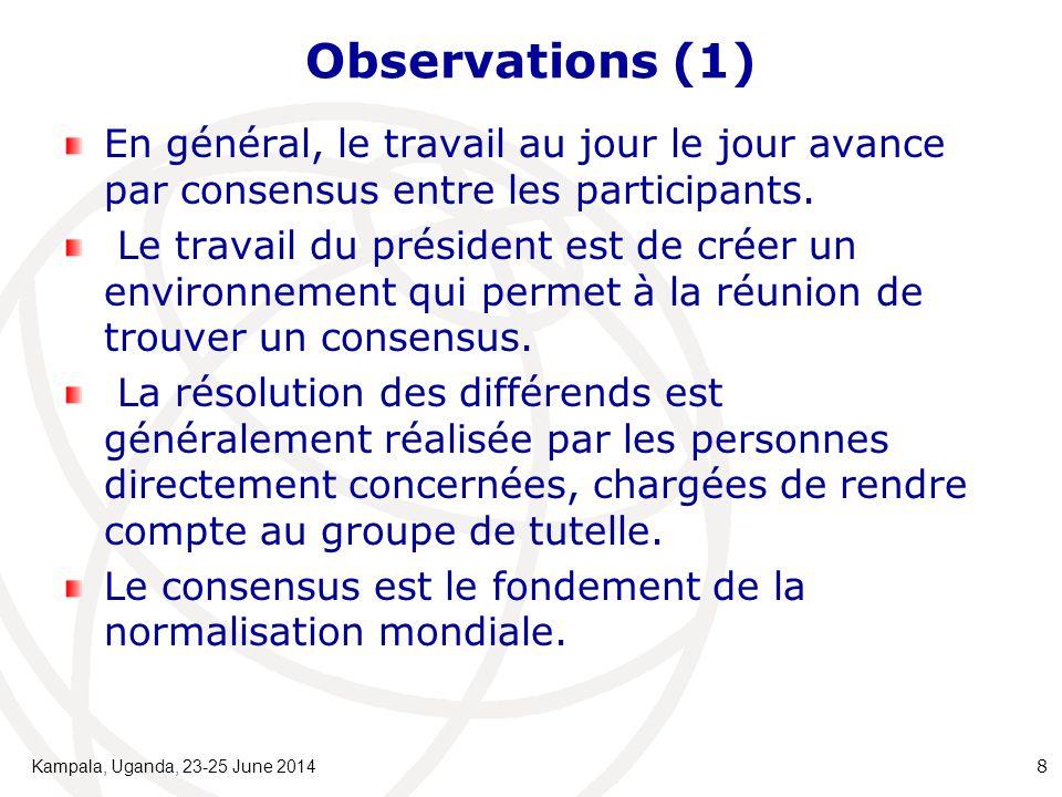 Observations (1) En général, le travail au jour le jour avance par consensus entre les participants. Le travail du président est de créer un environne
