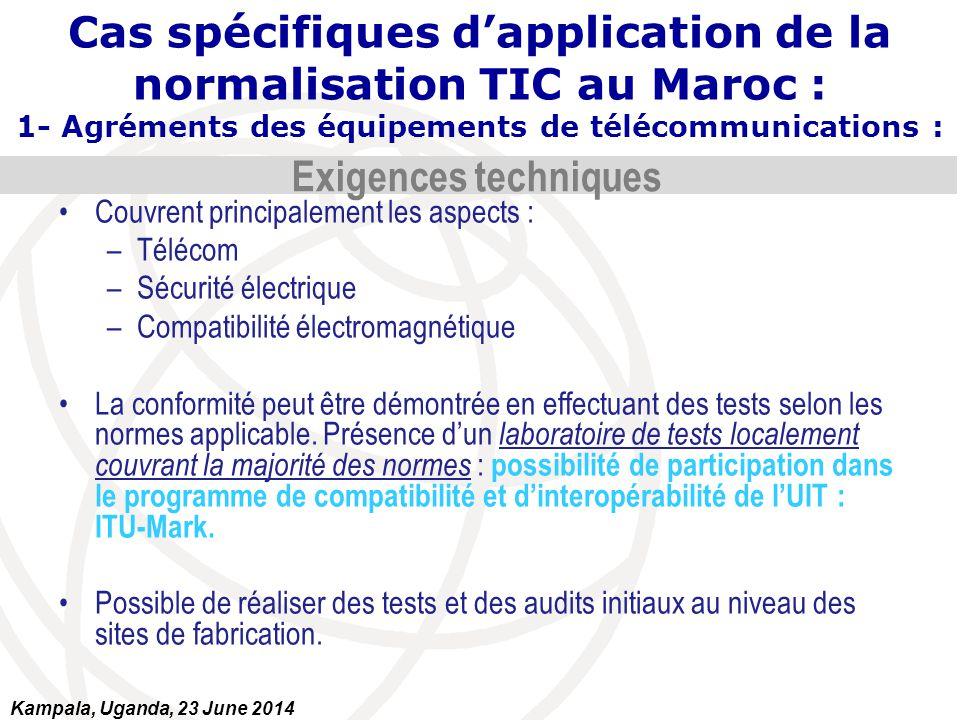 Couvrent principalement les aspects : –Télécom –Sécurité électrique –Compatibilité électromagnétique La conformité peut être démontrée en effectuant d
