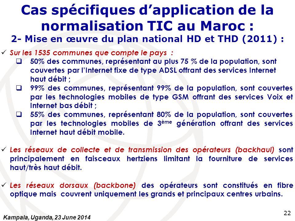 22 Cas spécifiques d'application de la normalisation TIC au Maroc : 2- Mise en œuvre du plan national HD et THD (2011) : Sur les 1535 communes que com