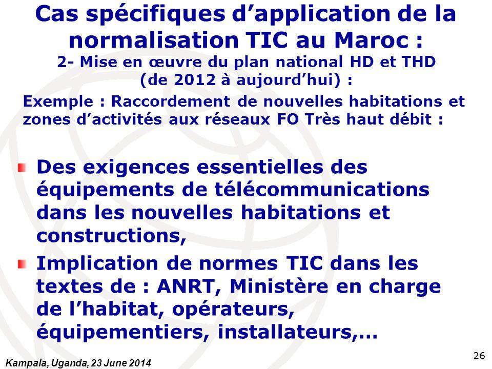 26 Cas spécifiques d'application de la normalisation TIC au Maroc : 2- Mise en œuvre du plan national HD et THD (de 2012 à aujourd'hui) : Exemple : Ra