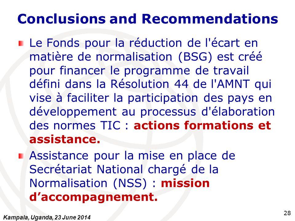 Conclusions and Recommendations Le Fonds pour la réduction de l'écart en matière de normalisation (BSG) est créé pour financer le programme de travail