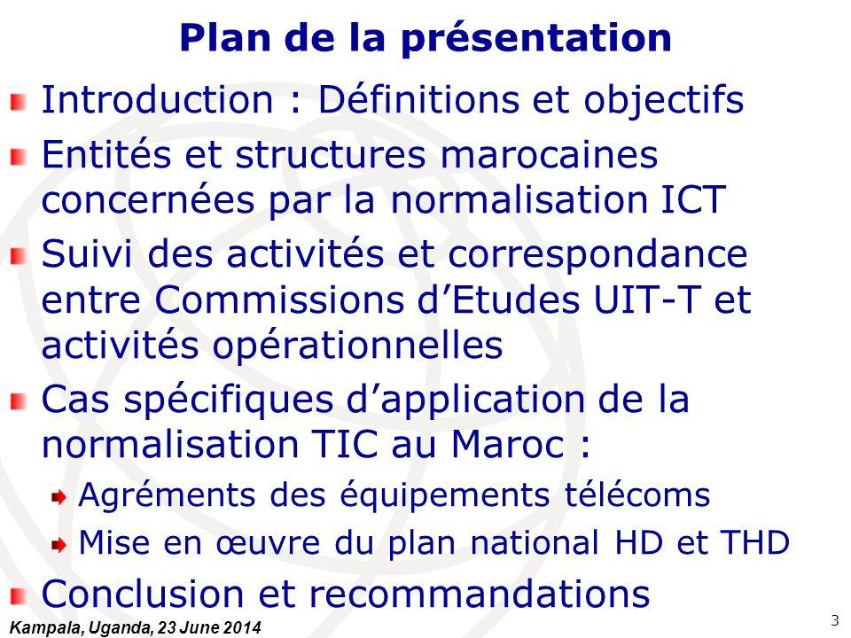 Plan de la présentation Introduction : Définitions et objectifs Entités et structures marocaines concernées par la normalisation ICT Suivi des activit
