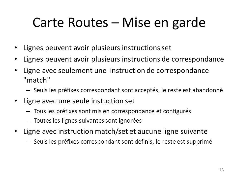 Carte Routes – Mise en garde Lignes peuvent avoir plusieurs instructions set Lignes peuvent avoir plusieurs instructions de correspondance Ligne avec