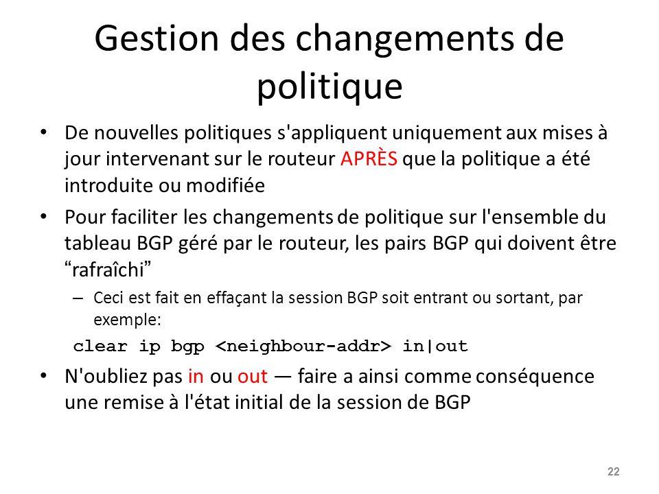 Gestion des changements de politique De nouvelles politiques s'appliquent uniquement aux mises à jour intervenant sur le routeur APRÈS que la politiqu