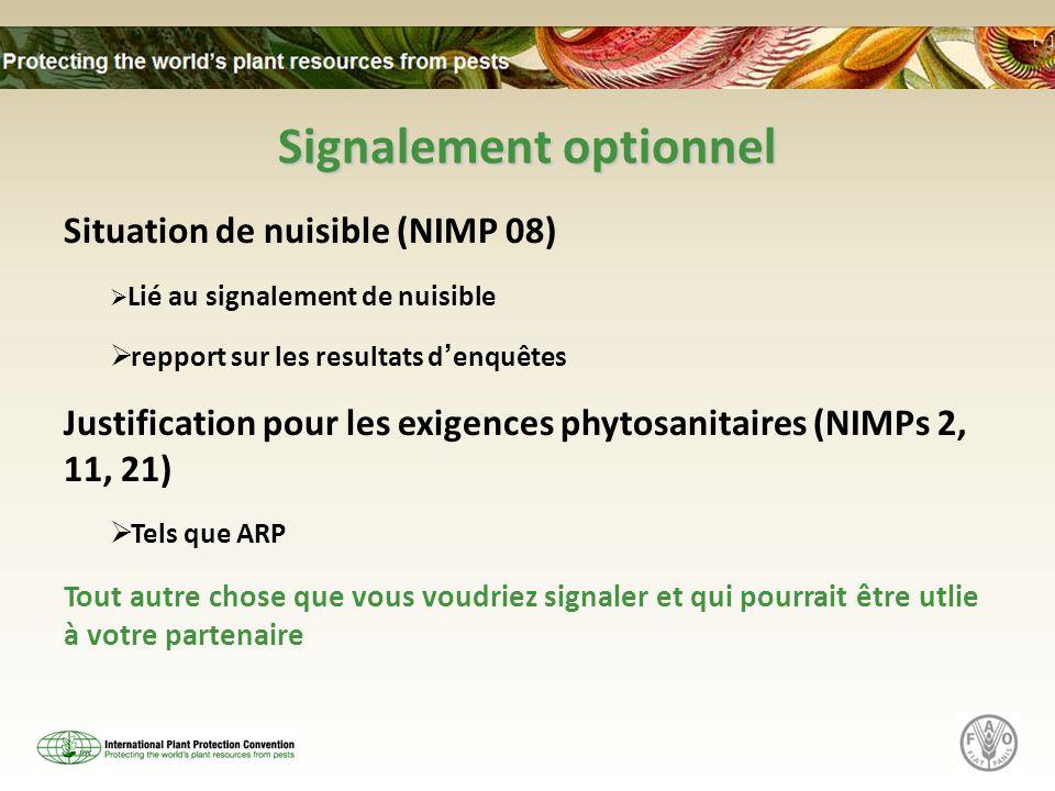 Signalement optionnel Situation de nuisible (NIMP 08)  Lié au signalement de nuisible  repport sur les resultats d'enquêtes Justification pour les e