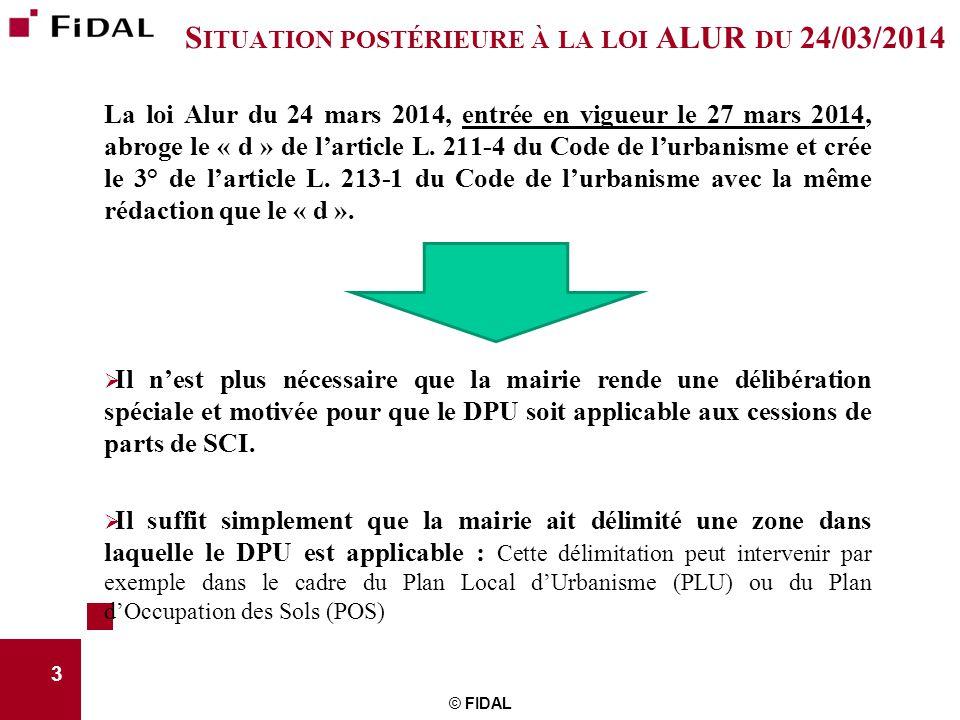 La loi Alur du 24 mars 2014, entrée en vigueur le 27 mars 2014, abroge le « d » de l'article L. 211-4 du Code de l'urbanisme et crée le 3° de l'articl