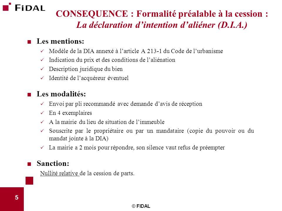 CONSEQUENCE : Formalité préalable à la cession : La déclaration d'intention d'aliéner (D.I.A.)  Les mentions: Modèle de la DIA annexé à l'article A 2