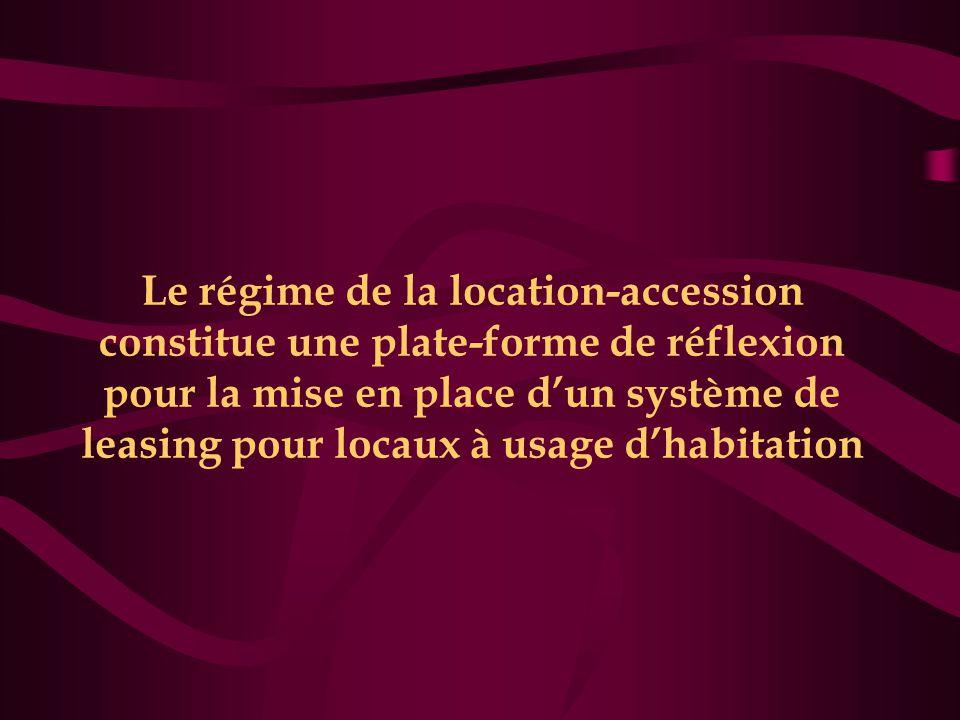 Le régime de la location-accession constitue une plate-forme de réflexion pour la mise en place d'un système de leasing pour locaux à usage d'habitation