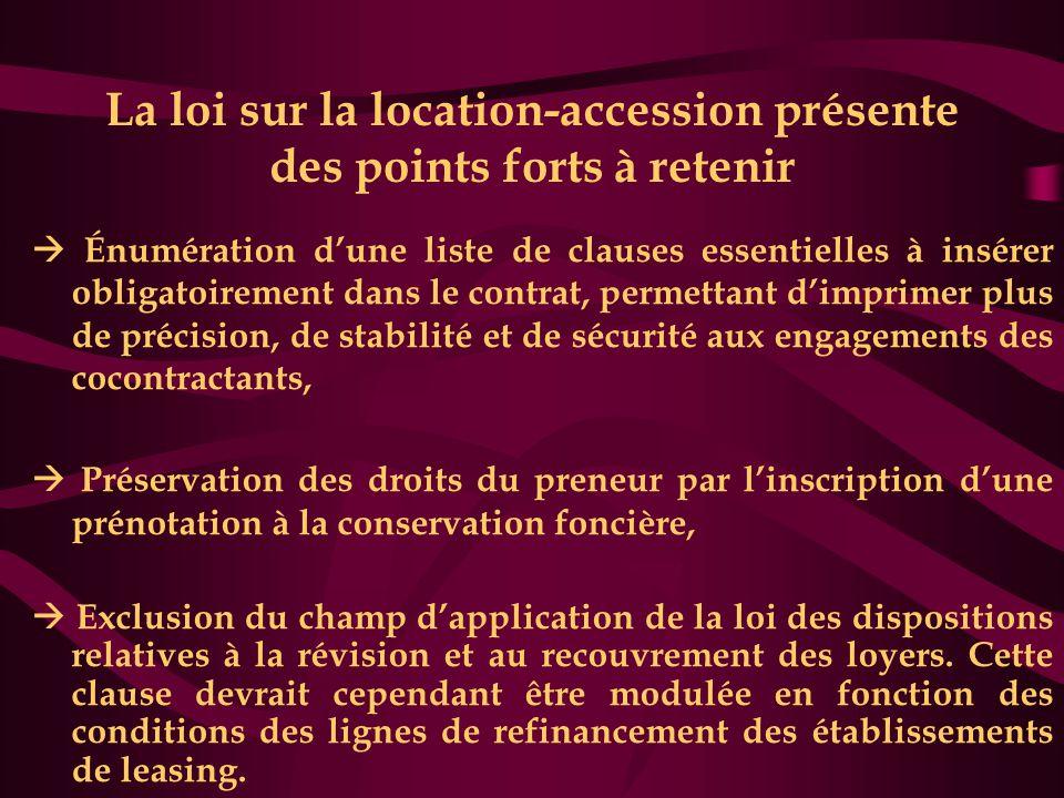 La loi sur la location-accession présente des points forts à retenir  Énumération d'une liste de clauses essentielles à insérer obligatoirement dans