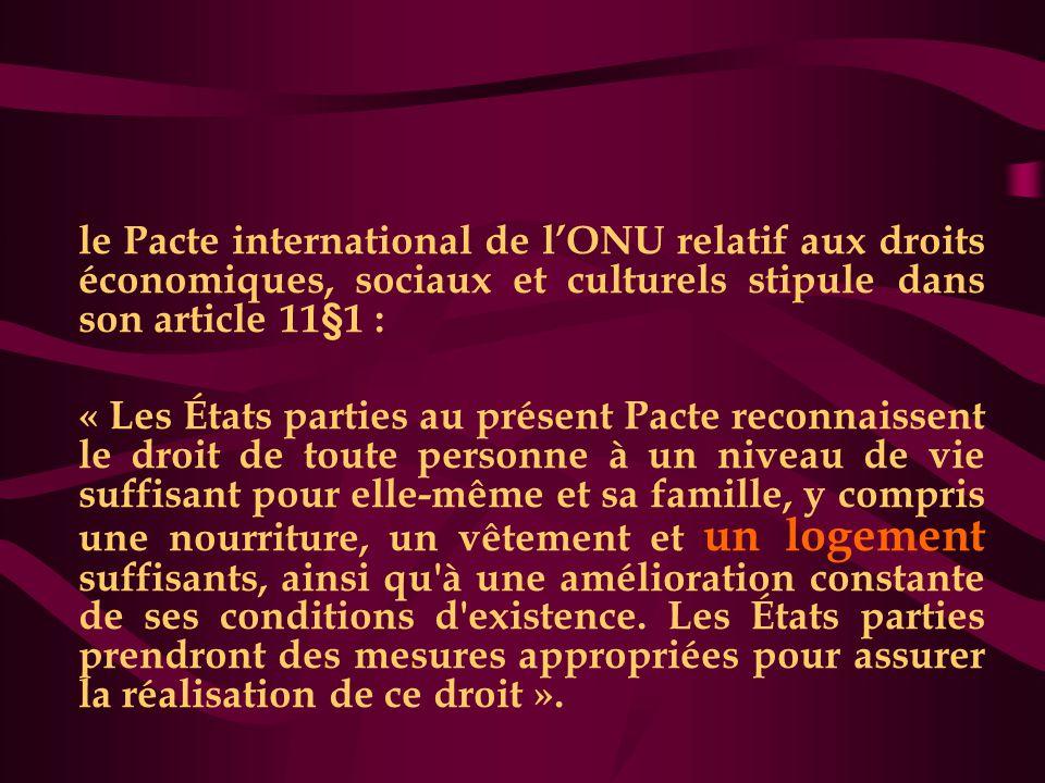 le Pacte international de l'ONU relatif aux droits économiques, sociaux et culturels stipule dans son article 11§1 : « Les États parties au présent Pa