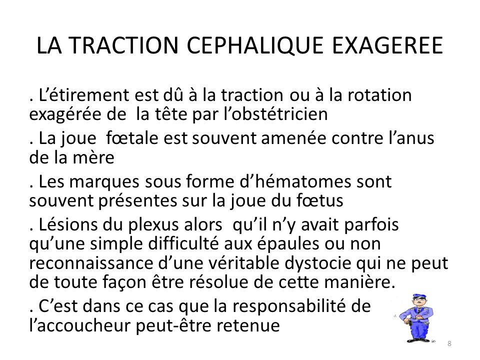 LA TRACTION CEPHALIQUE EXAGEREE.