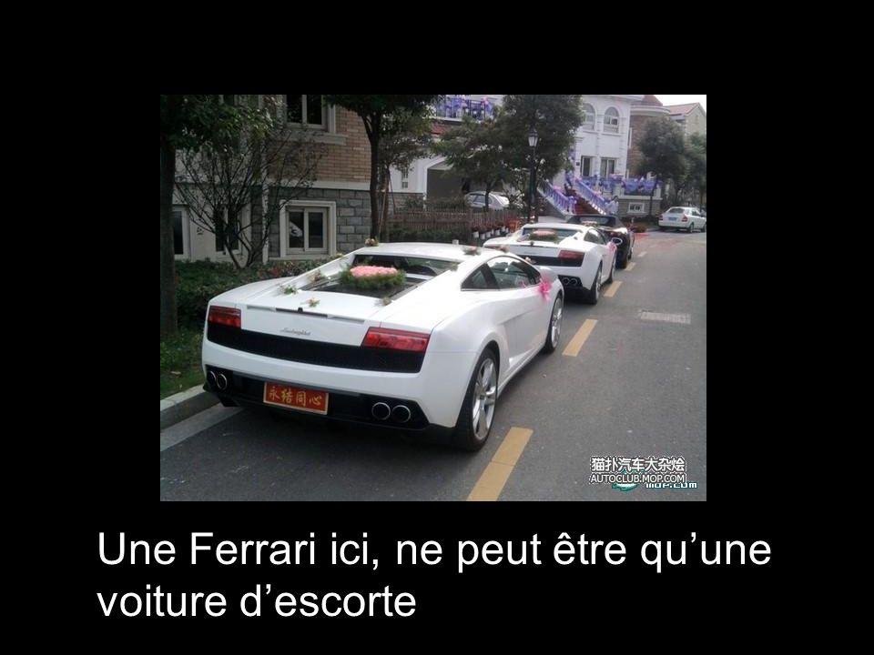 Une Ferrari ici, ne peut être qu'une voiture d'escorte