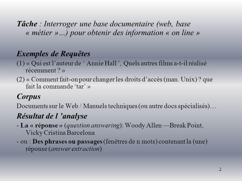 2 Tâche : Interroger une base documentaire (web, base « métier »…) pour obtenir des information « on line » Exemples de Requêtes (1) « Qui est l'auteu