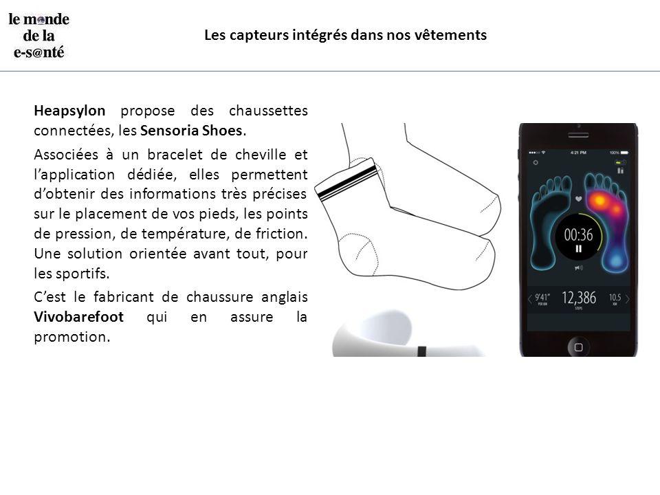 Les capteurs intégrés dans nos vêtements Heapsylon propose des chaussettes connectées, les Sensoria Shoes. Associées à un bracelet de cheville et l'ap