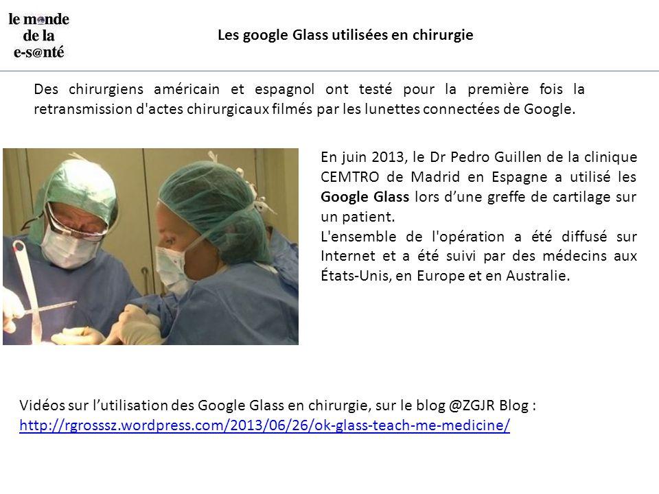 Les google Glass utilisées en chirurgie Des chirurgiens américain et espagnol ont testé pour la première fois la retransmission d'actes chirurgicaux f