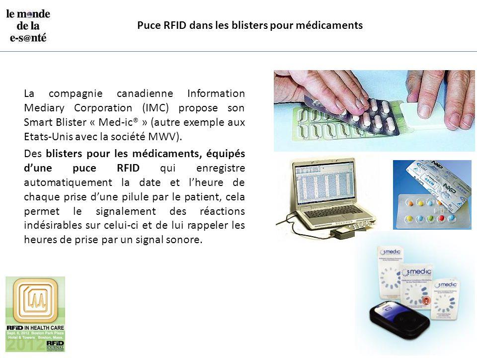 Puce RFID dans les blisters pour médicaments La compagnie canadienne Information Mediary Corporation (IMC) propose son Smart Blister « Med-ic® » (autr