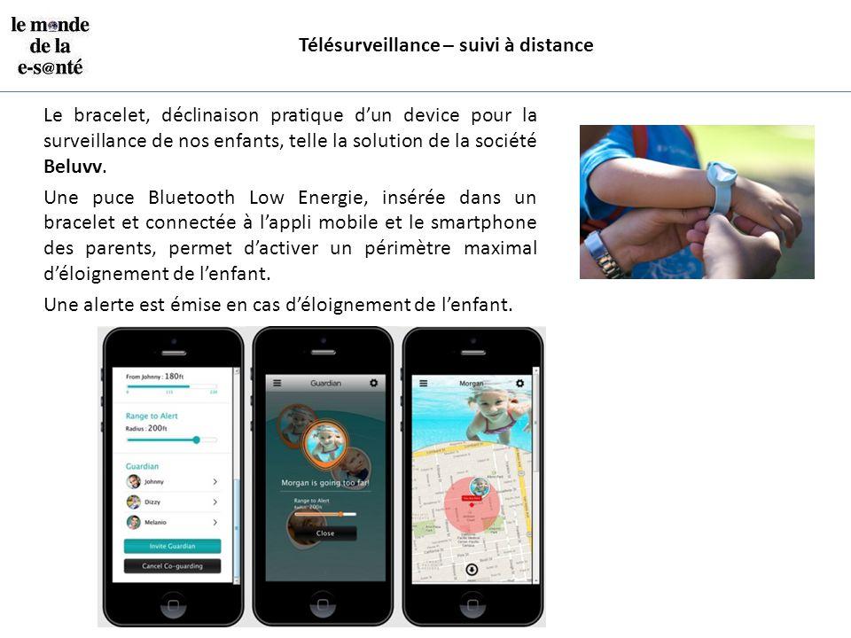 Télésurveillance – suivi à distance Le bracelet, déclinaison pratique d'un device pour la surveillance de nos enfants, telle la solution de la société