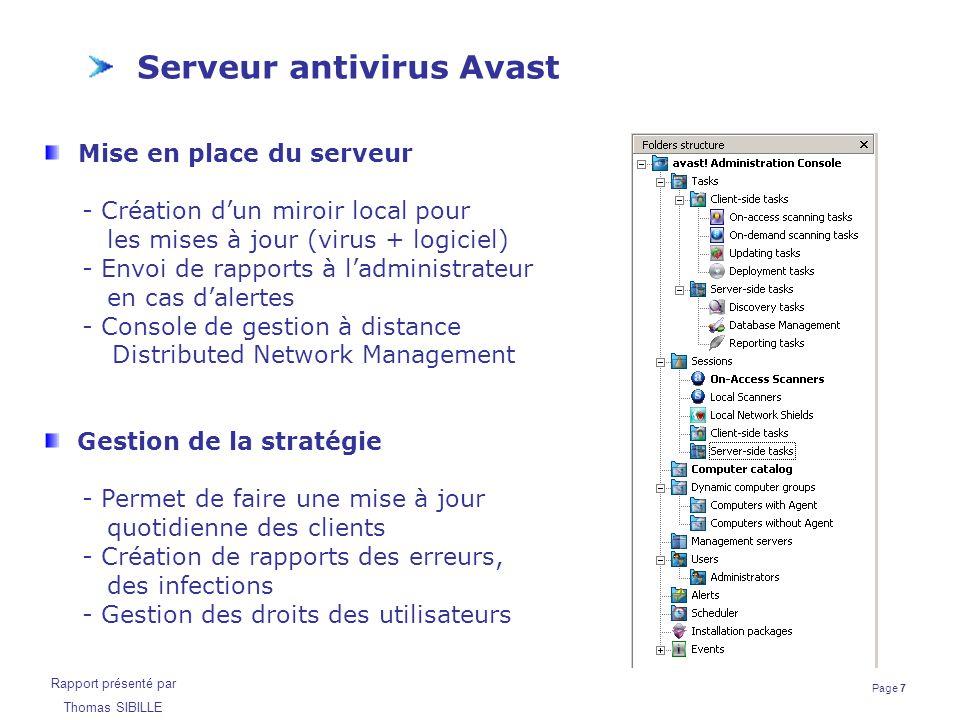 Page 7 Rapport présenté par Thomas SIBILLE Serveur antivirus Avast Mise en place du serveur - Création d'un miroir local pour les mises à jour (virus