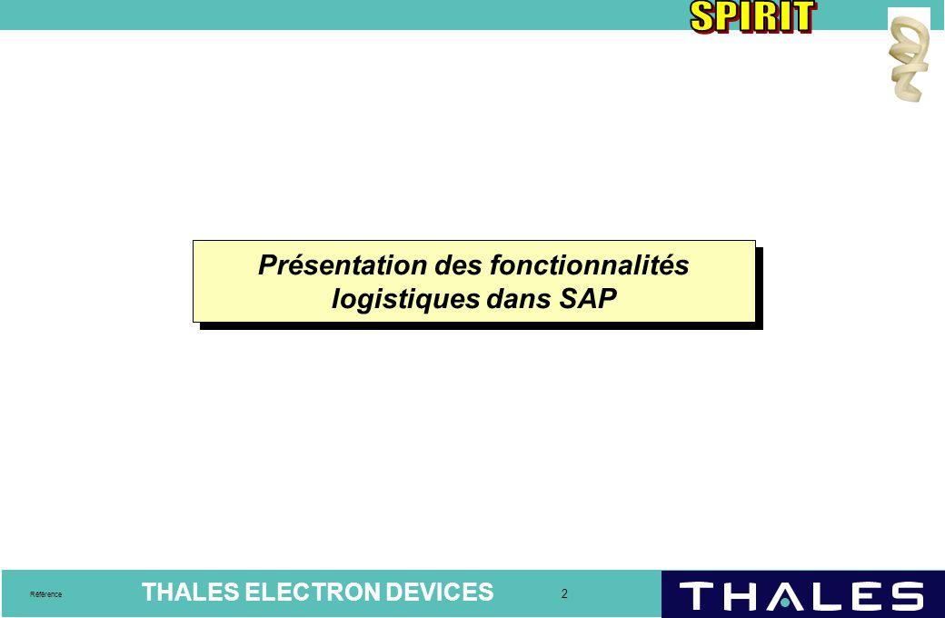 THALES ELECTRON DEVICES 2 Référence Présentation des fonctionnalités logistiques dans SAP