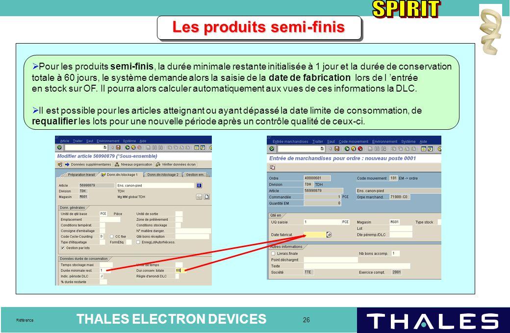 THALES ELECTRON DEVICES 26 Référence Les produits semi-finis  Pour les produits semi-finis, la durée minimale restante initialisée à 1 jour et la dur
