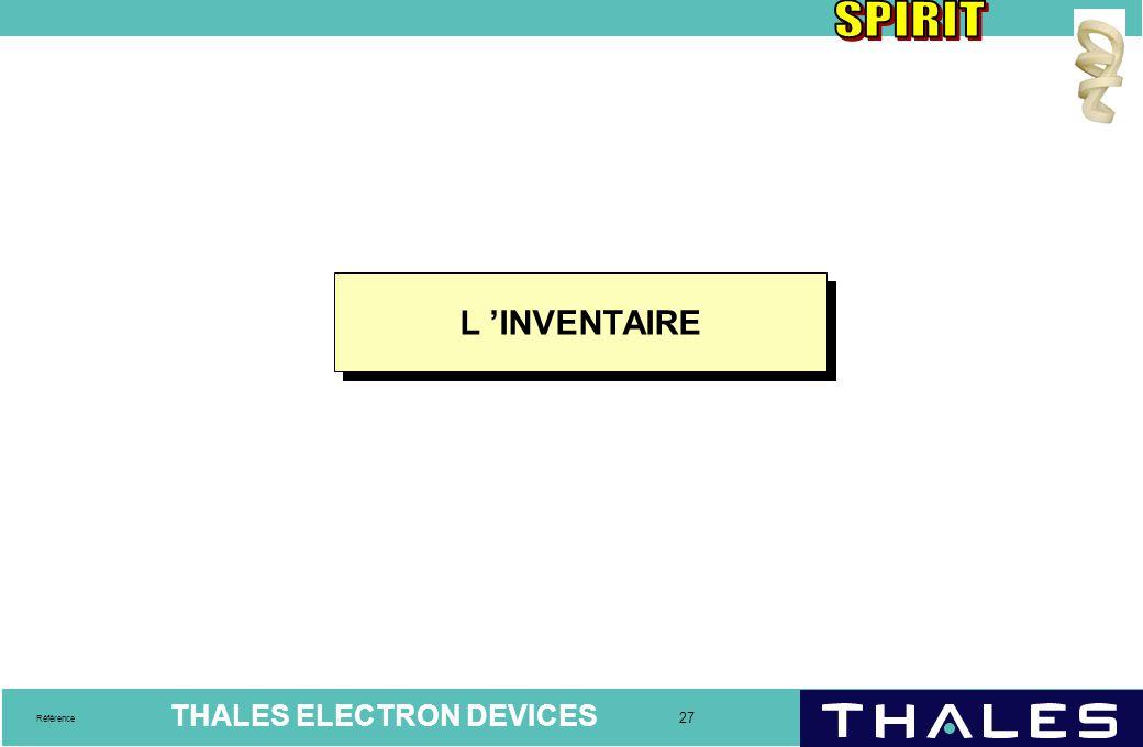 THALES ELECTRON DEVICES 27 Référence L 'INVENTAIRE