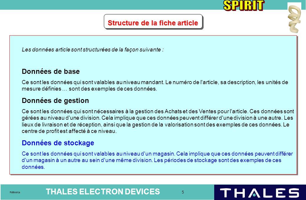 THALES ELECTRON DEVICES 5 Référence Structure de la fiche article Les données article sont structurées de la façon suivante : Données de base Ce sont