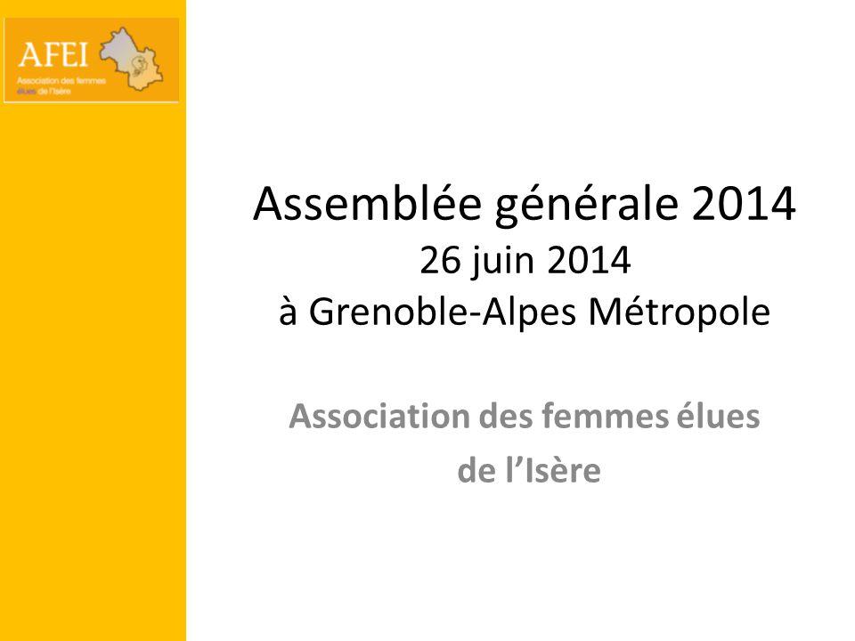 Assemblée générale 2014 26 juin 2014 à Grenoble-Alpes Métropole Association des femmes élues de l'Isère