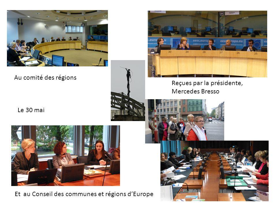 Au comité des régions Reçues par la présidente, Mercedes Bresso Le 30 mai Et au Conseil des communes et régions d'Europe