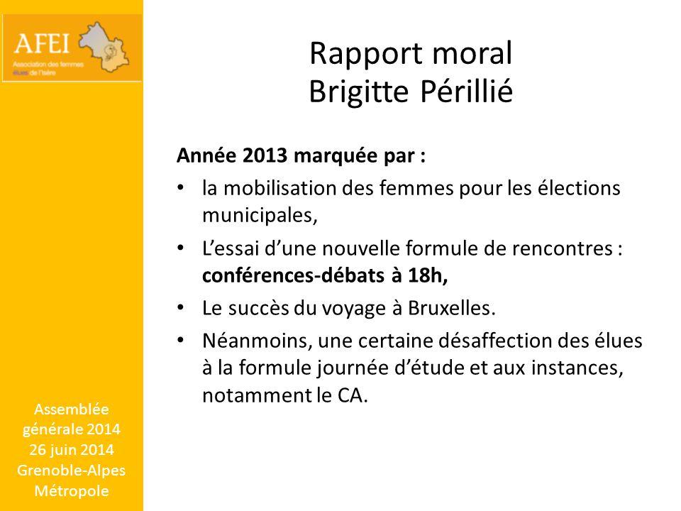 Assemblée générale 2014 26 juin 2014 Grenoble-Alpes Métropole Rapport moral Brigitte Périllié Année 2013 marquée par : la mobilisation des femmes pour