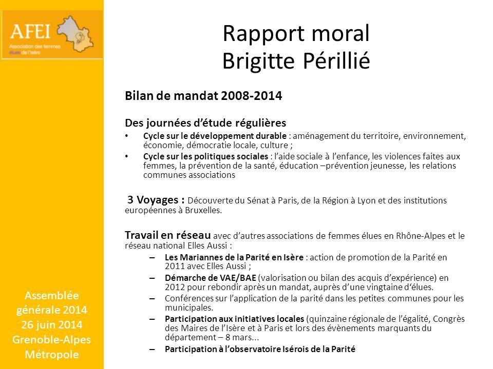 Assemblée générale 2014 26 juin 2014 Grenoble-Alpes Métropole Rapport moral Brigitte Périllié Bilan de mandat 2008-2014 Des journées d'étude régulière