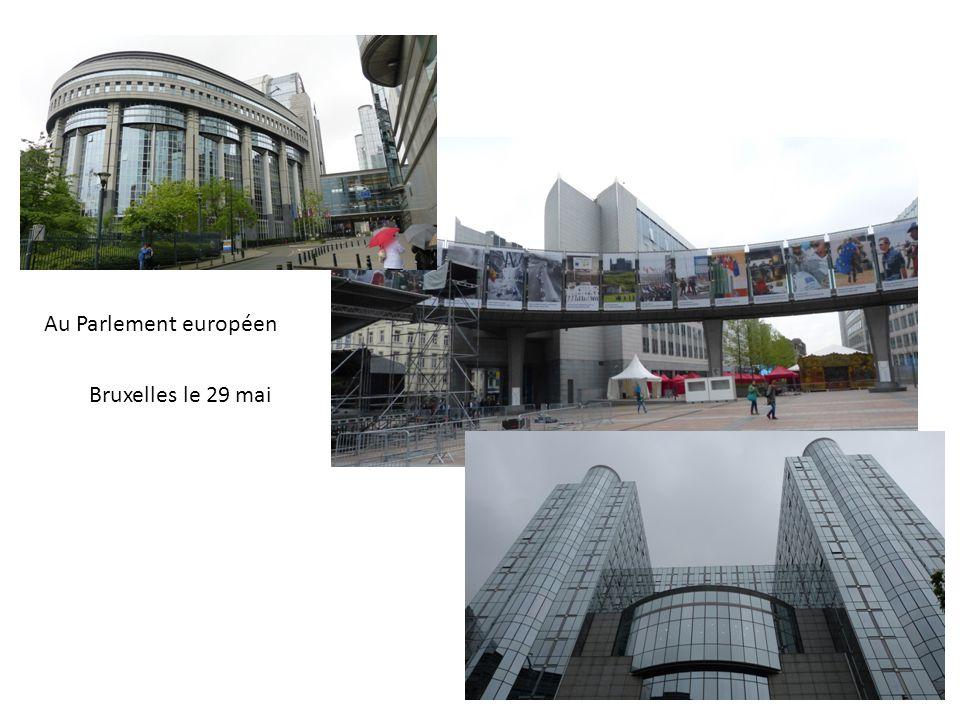 Bruxelles le 29 mai Au Parlement européen
