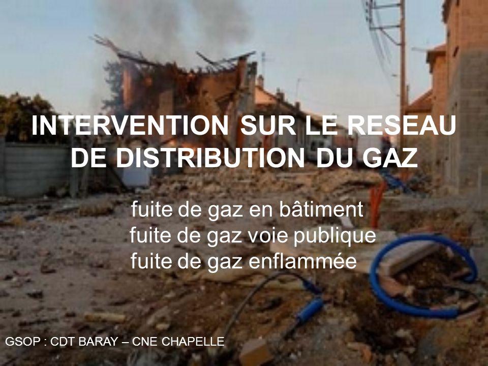 GSOP : CDT BARAY – CNE CHAPELLE INTERVENTION SUR LE RESEAU DE DISTRIBUTION DU GAZ fuite de gaz en bâtiment fuite de gaz voie publique fuite de gaz enf