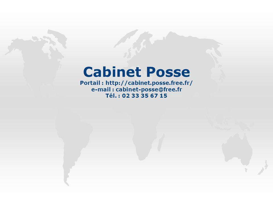 Cabinet Posse Portail : http://cabinet.posse.free.fr/ e-mail : cabinet-posse@free.fr Tél. : 02 33 35 67 15