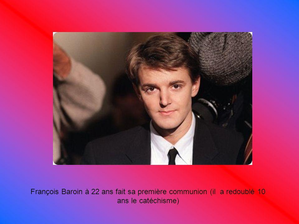 François Baroin à 22 ans fait sa première communion (il a redoublé 10 ans le catéchisme)