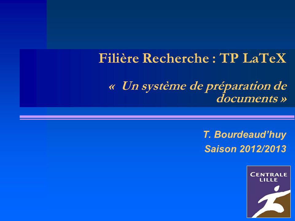 Filière Recherche : TP LaTeX « Un système de préparation de documents » T.