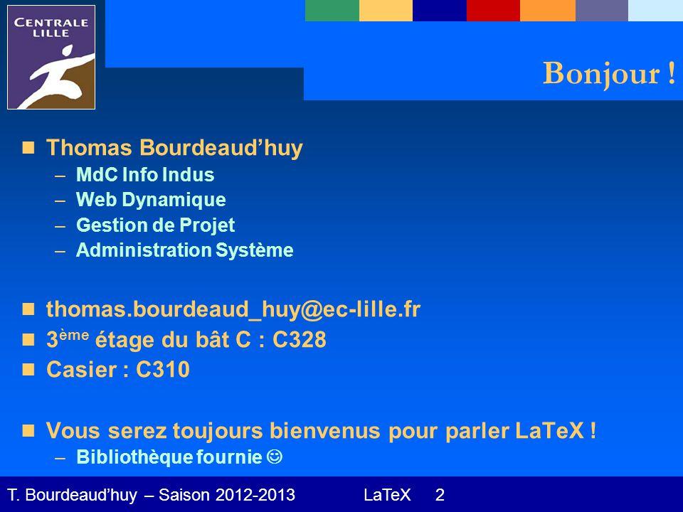 LaTeX 2 T. Bourdeaud'huy – Saison 2012-2013 Bonjour .