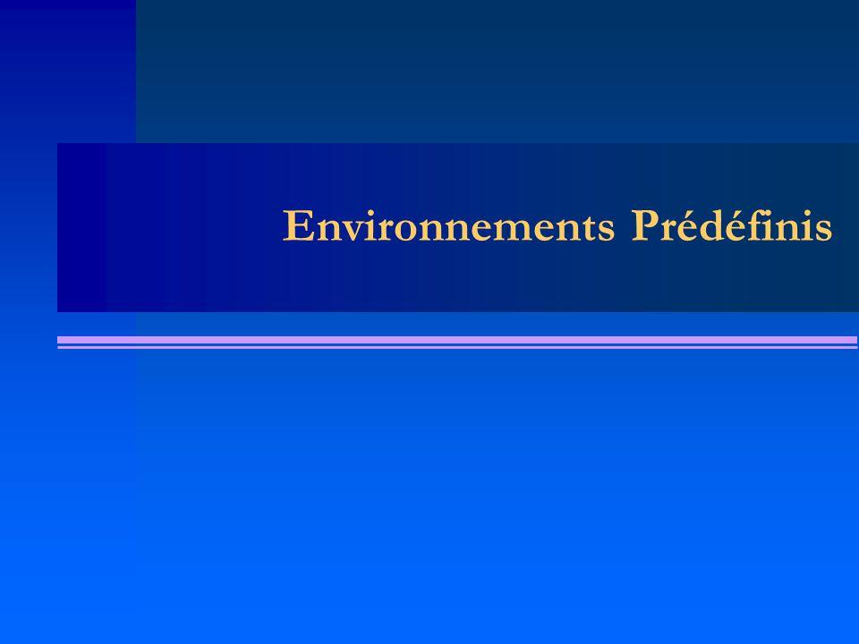 Environnements Prédéfinis