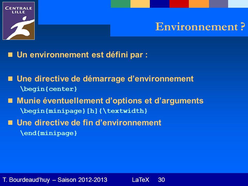 LaTeX 30 T. Bourdeaud'huy – Saison 2012-2013 Environnement .