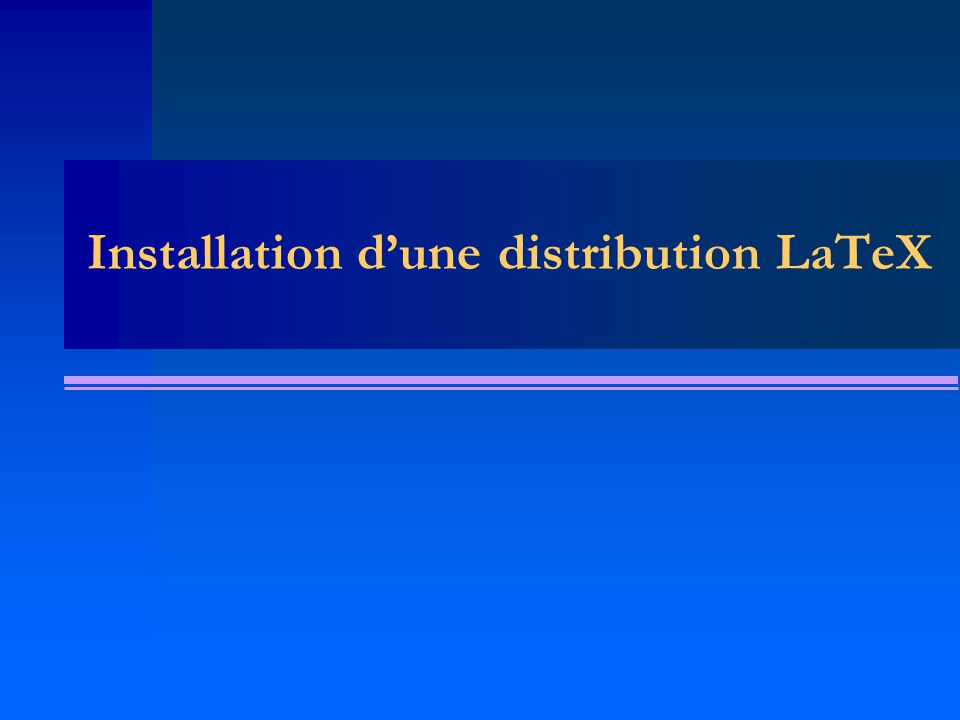 Installation d'une distribution LaTeX