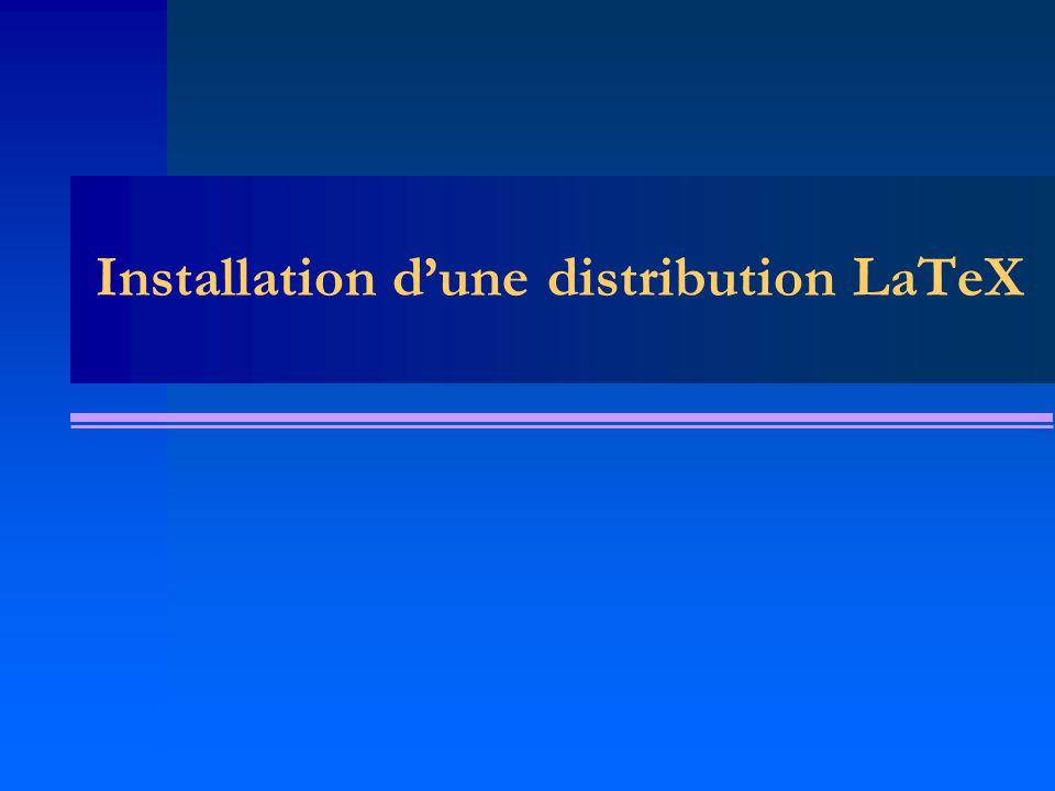 Installation d'une distribution LaTeX