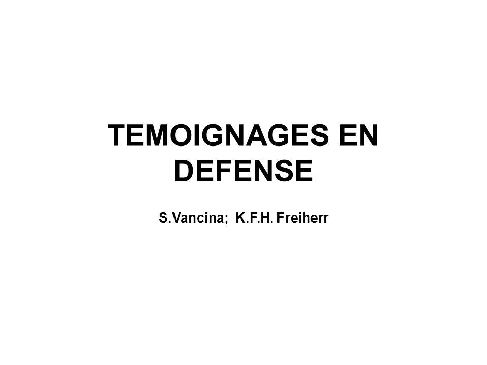 TEMOIGNAGES EN DEFENSE S.Vancina; K.F.H. Freiherr