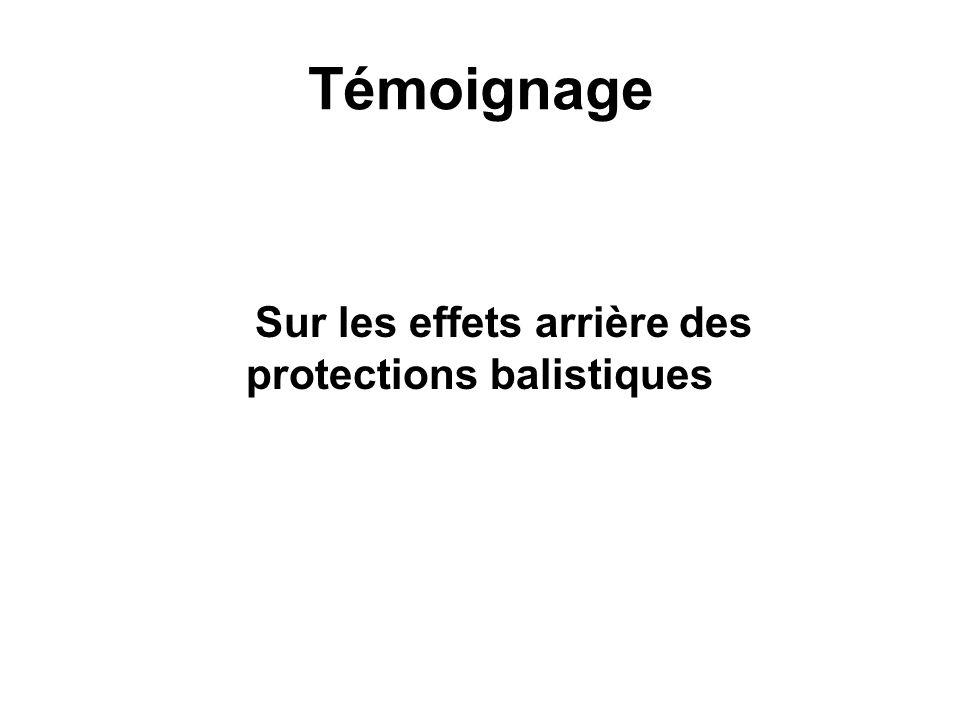Témoignage Sur les effets arrière des protections balistiques