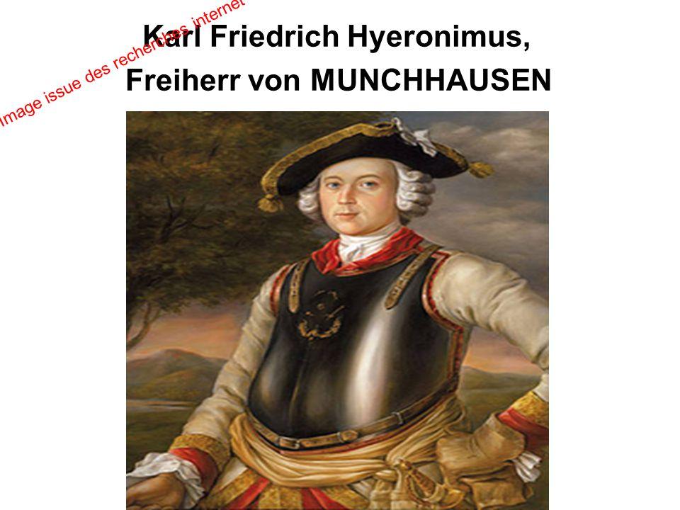 Karl Friedrich Hyeronimus, Freiherr von MUNCHHAUSEN Image issue des recherches internet