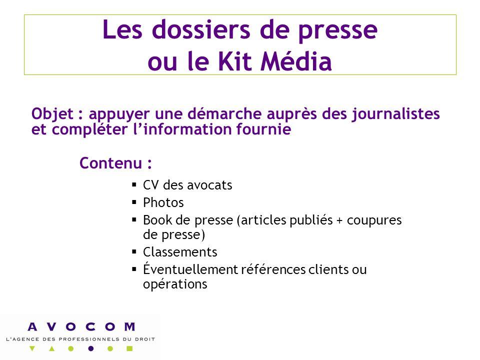 Les dossiers de presse ou le Kit Média Contenu :  CV des avocats  Photos  Book de presse (articles publiés + coupures de presse)  Classements  Év