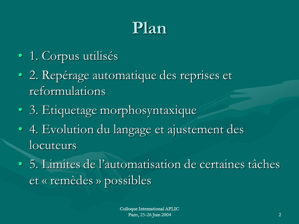 Colloque International APLIC Paris, 25-26 Juin 20042 Plan 1.