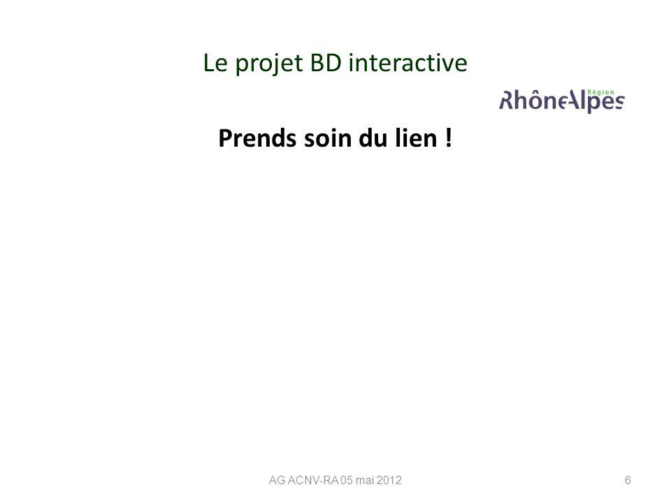 Le projet BD interactive Prends soin du lien ! AG ACNV-RA 05 mai 20126